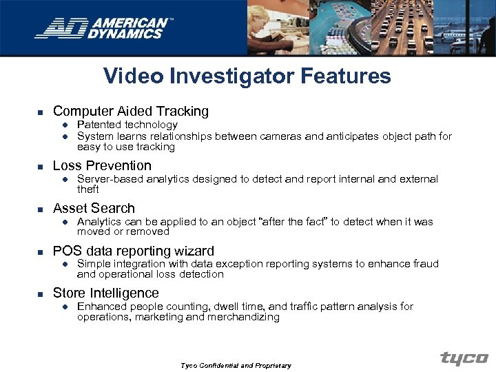 Video Investigator Features n Computer Aided Tracking l l n Loss Prevention l n