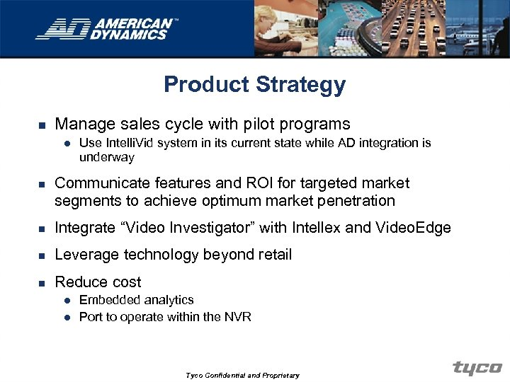 Product Strategy n Manage sales cycle with pilot programs l n Use Intelli. Vid