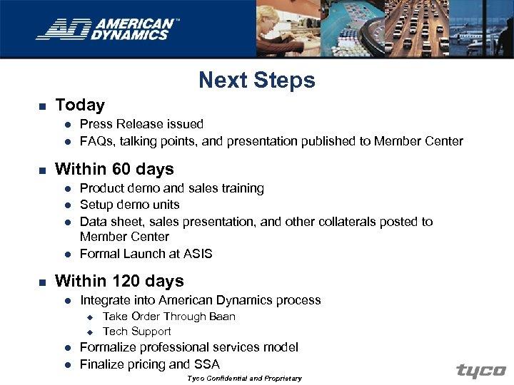 Next Steps n Today l l n Within 60 days l l n Press