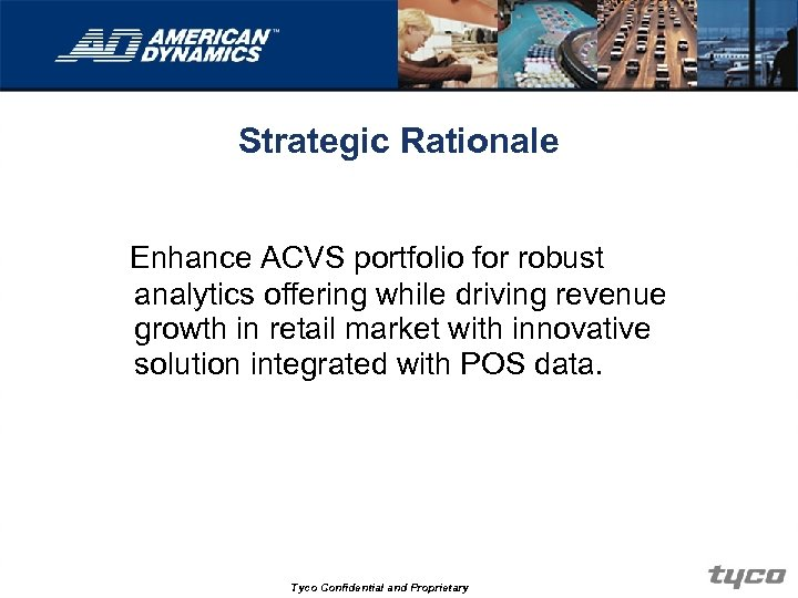 Strategic Rationale Enhance ACVS portfolio for robust analytics offering while driving revenue growth in