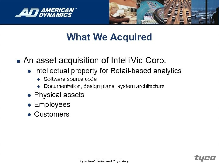 What We Acquired n An asset acquisition of Intelli. Vid Corp. l Intellectual property