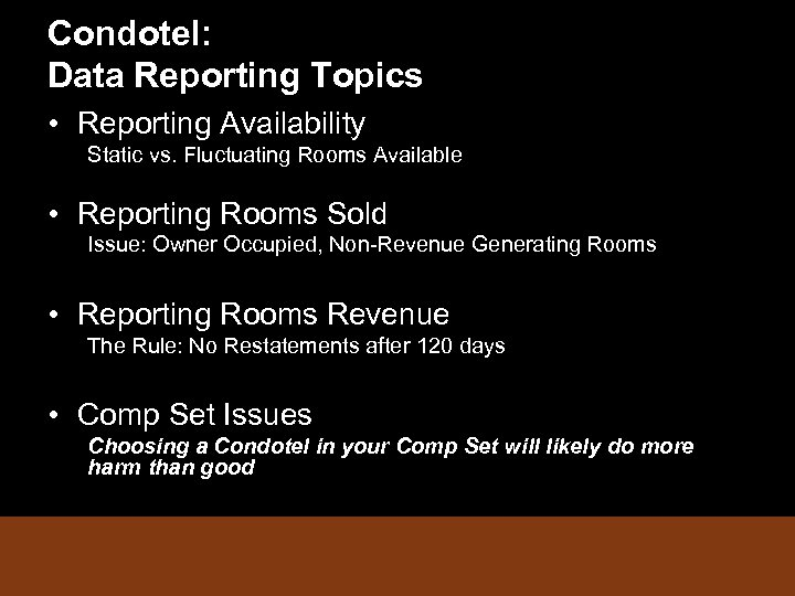 Condotel: Data Reporting Topics • Reporting Availability Static vs. Fluctuating Rooms Available • Reporting