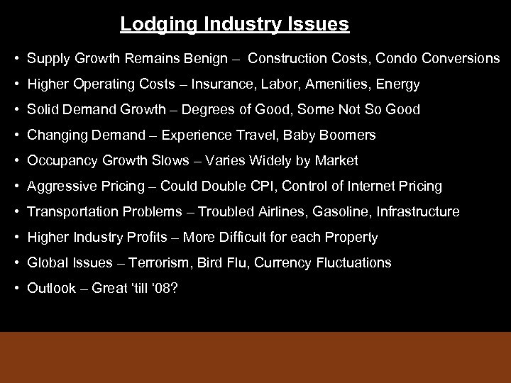 Lodging Industry Issues • Supply Growth Remains Benign – Construction Costs, Condo Conversions •