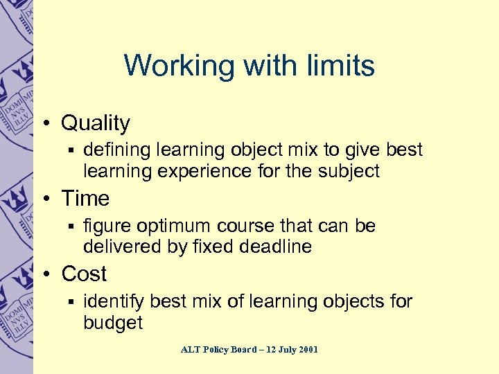 Working with limits • Quality § defining learning object mix to give best learning