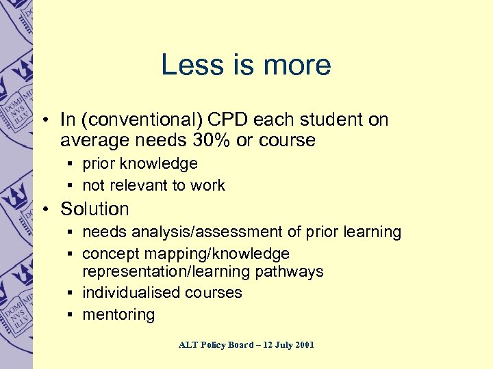 Less is more • In (conventional) CPD each student on average needs 30% or