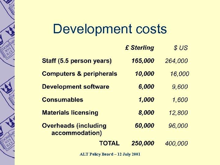 Development costs ALT Policy Board – 12 July 2001