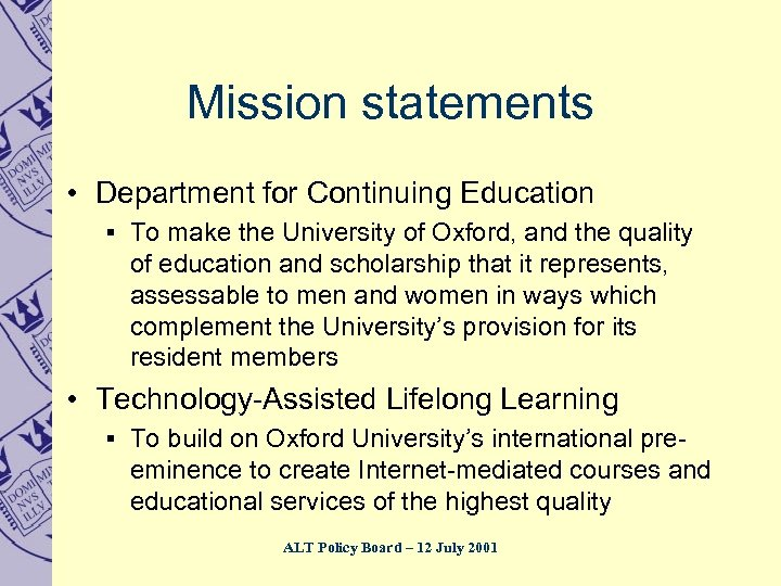 Mission statements • Department for Continuing Education § To make the University of Oxford,