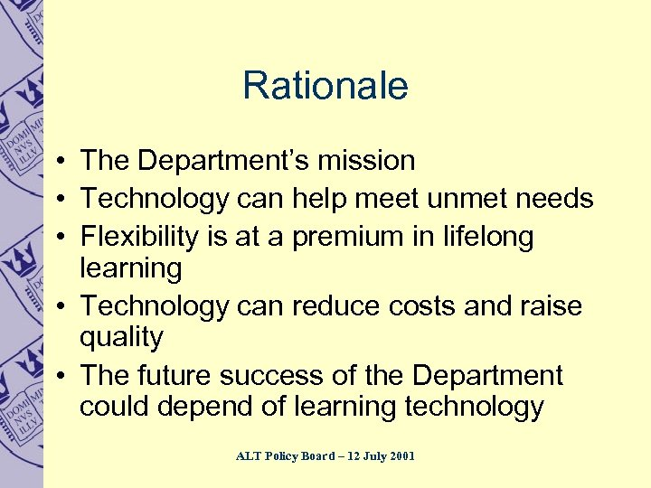 Rationale • The Department's mission • Technology can help meet unmet needs • Flexibility
