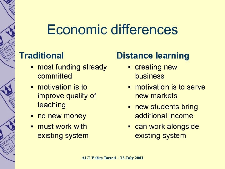 Economic differences Traditional Distance learning § most funding already § creating new committed §