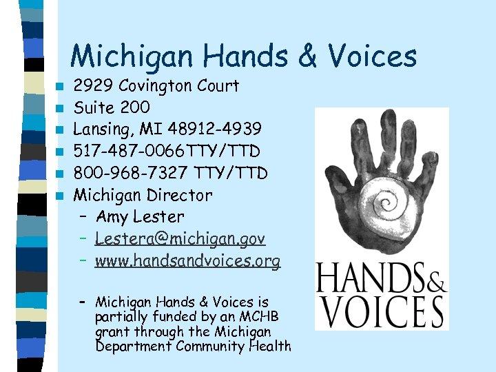 Michigan Hands & Voices n n n 2929 Covington Court Suite 200 Lansing, MI