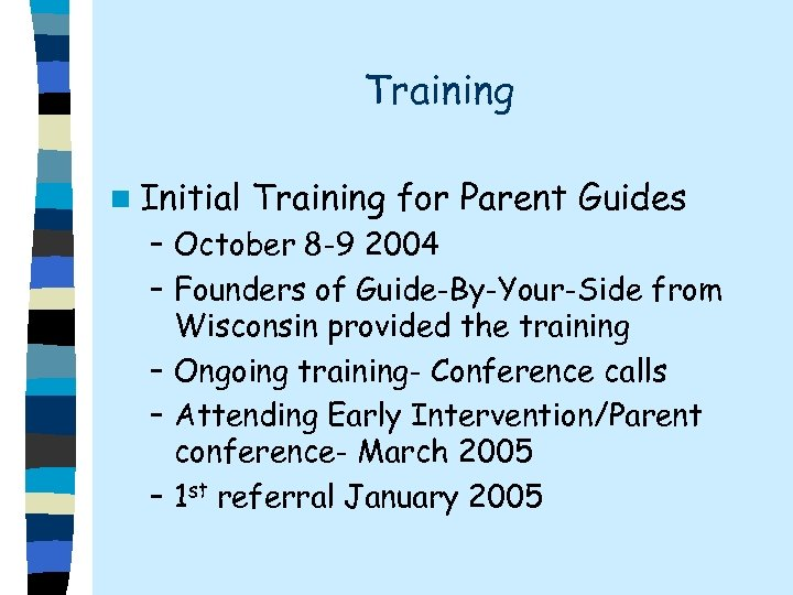 Training n Initial Training for Parent Guides – October 8 -9 2004 – Founders