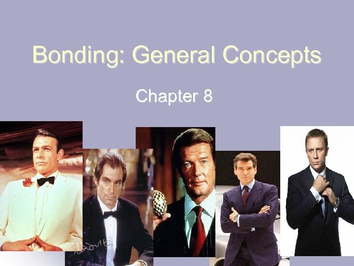 Bonding: General Concepts Chapter 8