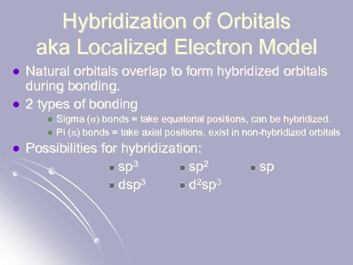 Hybridization of Orbitals aka Localized Electron Model l l Natural orbitals overlap to form