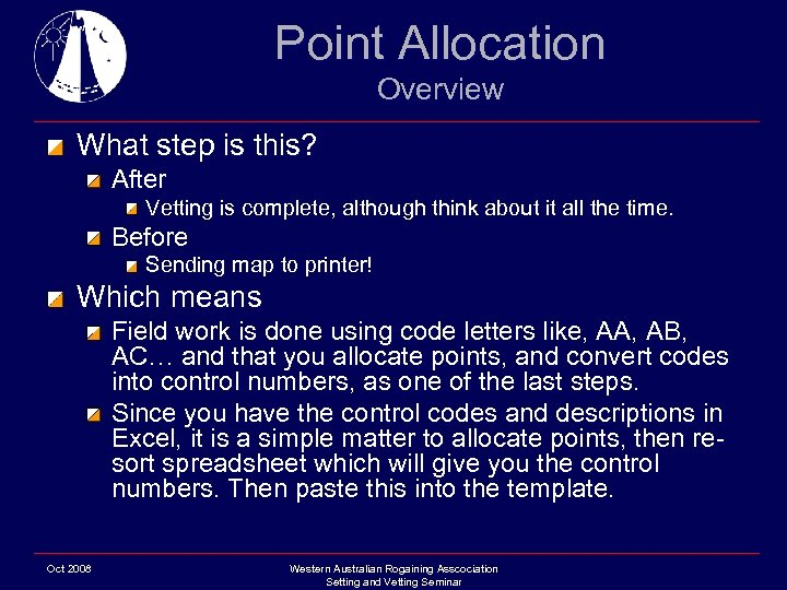 Point Allocation Overview What step is this? After Vetting is complete, although think about