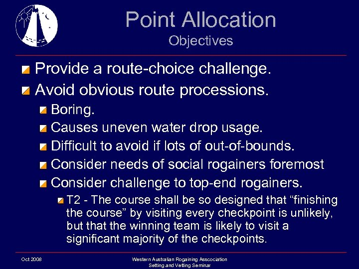 Point Allocation Objectives Provide a route-choice challenge. Avoid obvious route processions. Boring. Causes uneven