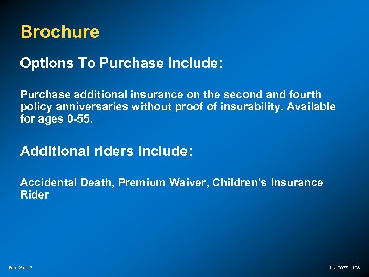 Brochure Options To Purchase include: Purchase additional insurance on the second and fourth policy