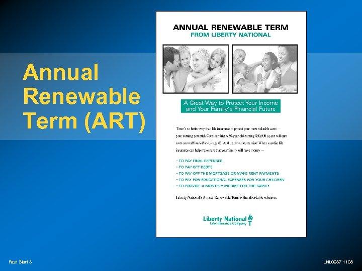 Annual Renewable Term (ART) Fast Start 3 LNL 0937 1108