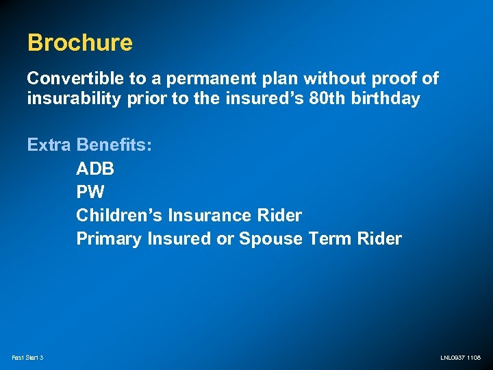 Brochure Convertible to a permanent plan without proof of insurability prior to the insured's