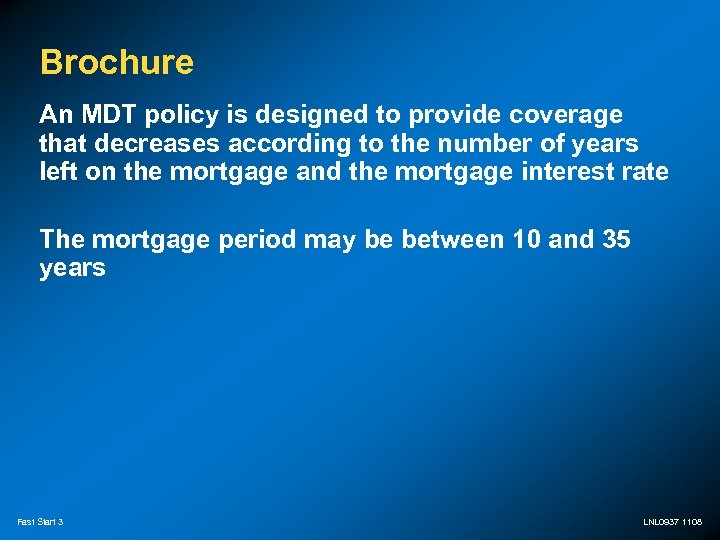 Brochure An MDT policy is designed to provide coverage that decreases according to the