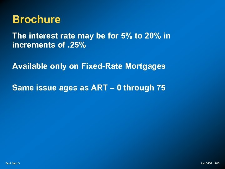 Brochure The interest rate may be for 5% to 20% in increments of. 25%