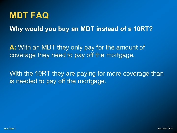 MDT FAQ Why would you buy an MDT instead of a 10 RT? A:
