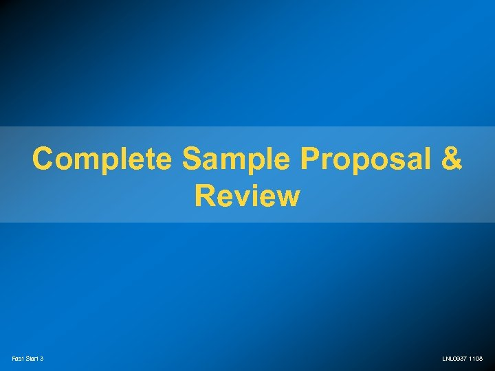 Complete Sample Proposal & Review Fast Start 3 LNL 0937 1108