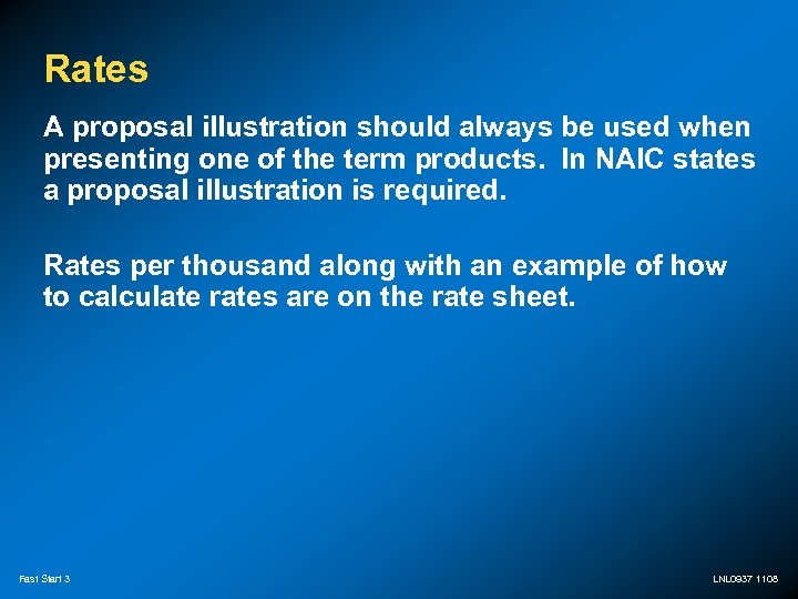 Rates A proposal illustration should always be used when presenting one of the term