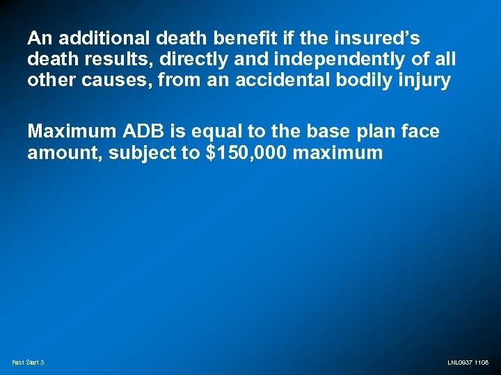 An additional death benefit if the insured's death results, directly and independently of all