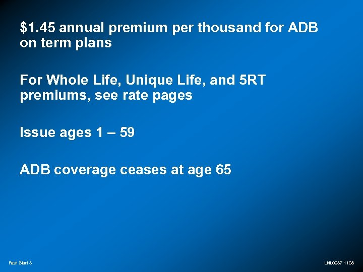 $1. 45 annual premium per thousand for ADB on term plans For Whole Life,