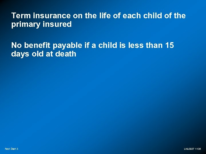Term insurance on the life of each child of the primary insured No benefit