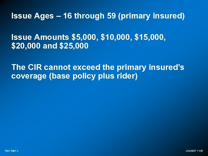 Issue Ages – 16 through 59 (primary insured) Issue Amounts $5, 000, $10, 000,