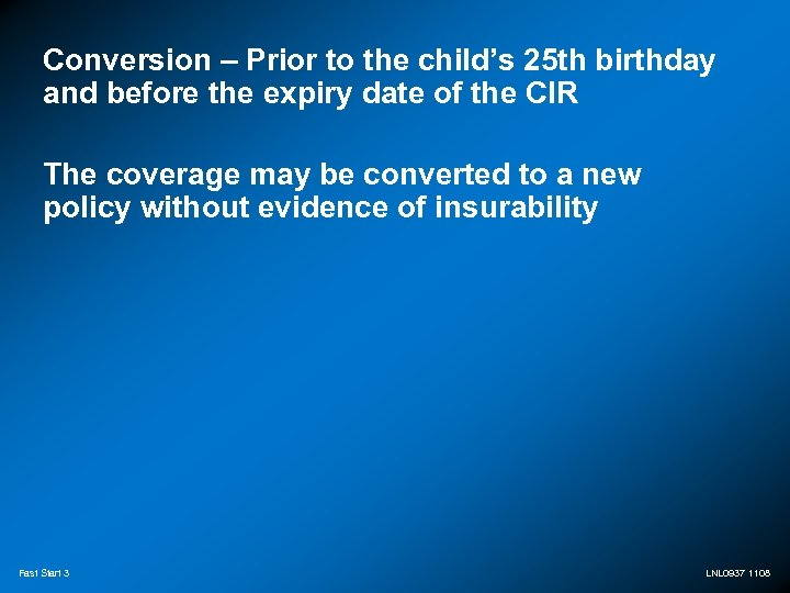 Conversion – Prior to the child's 25 th birthday and before the expiry date