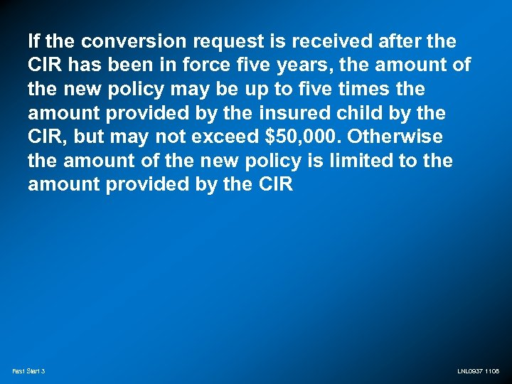If the conversion request is received after the CIR has been in force five