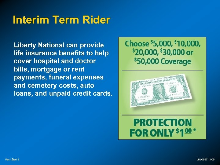 Interim Term Rider Liberty National can provide life insurance benefits to help cover hospital