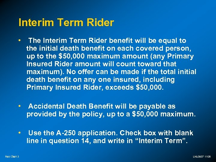 Interim Term Rider • The Interim Term Rider benefit will be equal to the