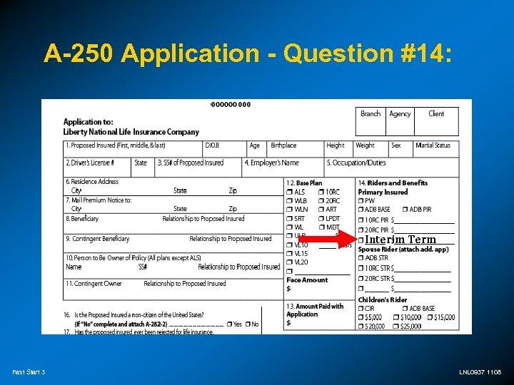 A-250 Application - Question #14: Interim Term Fast Start 3 LNL 0937 1108