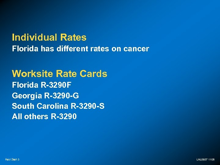 Individual Rates Florida has different rates on cancer Worksite Rate Cards Florida R-3290 F