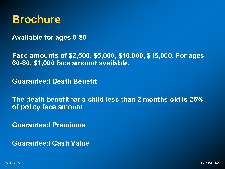 Brochure Available for ages 0 -80 Face amounts of $2, 500, $5, 000, $10,