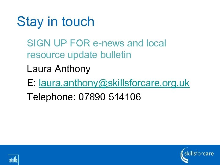 Stay in touch SIGN UP FOR e-news and local resource update bulletin Laura Anthony
