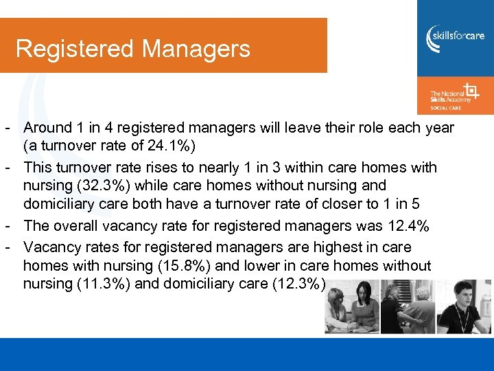 Registered Managers - Around 1 in 4 registered managers will leave their role each