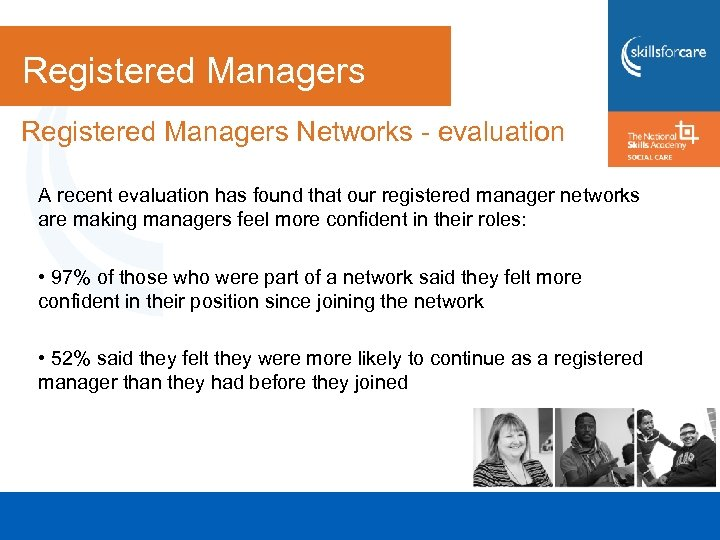 Registered Managers Networks - evaluation A recent evaluation has found that our registered manager