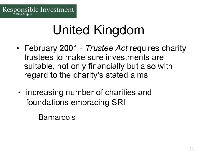 United Kingdom • February 2001 - Trustee Act requires charity trustees to make sure