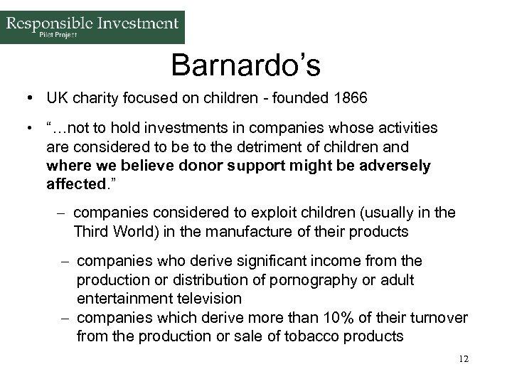 """Barnardo's • UK charity focused on children - founded 1866 • """"…not to hold"""