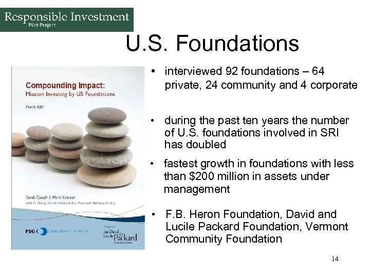 U. S. Foundations • interviewed 92 foundations – 64 private, 24 community and 4
