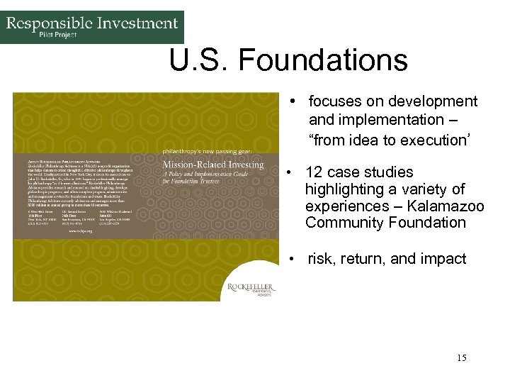 """U. S. Foundations • focuses on development and implementation – """"from idea to execution'"""