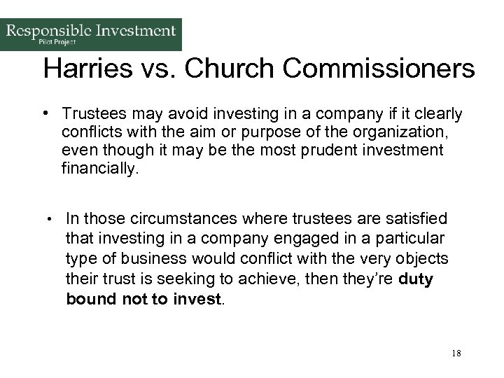 Harries vs. Church Commissioners • Trustees may avoid investing in a company if it