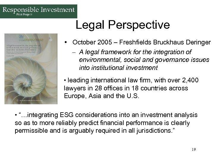 Legal Perspective • October 2005 – Freshfields Bruckhaus Deringer – A legal framework for