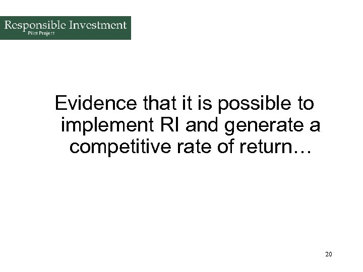 Evidence that it is possible to implement RI and generate a competitive rate of
