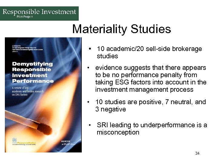 Materiality Studies • 10 academic/20 sell-side brokerage studies • evidence suggests that there appears