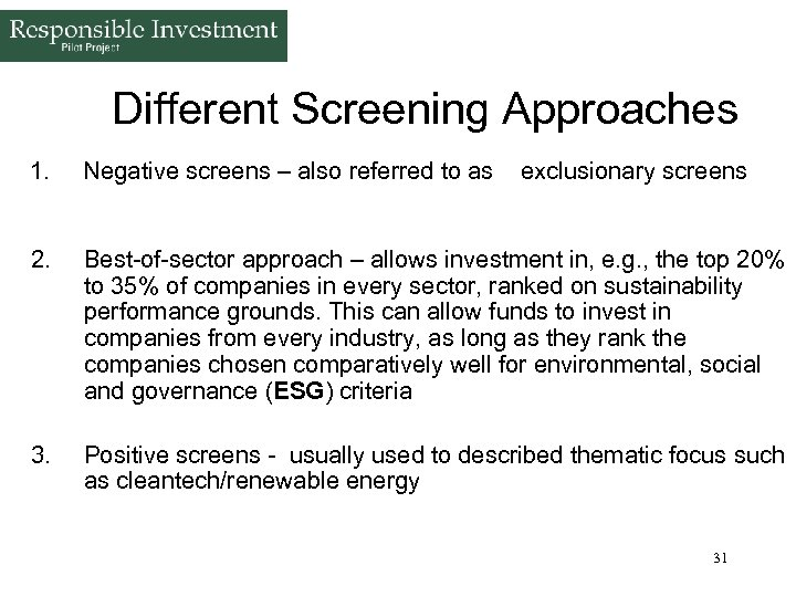 Different Screening Approaches 1. Negative screens – also referred to as exclusionary screens 2.